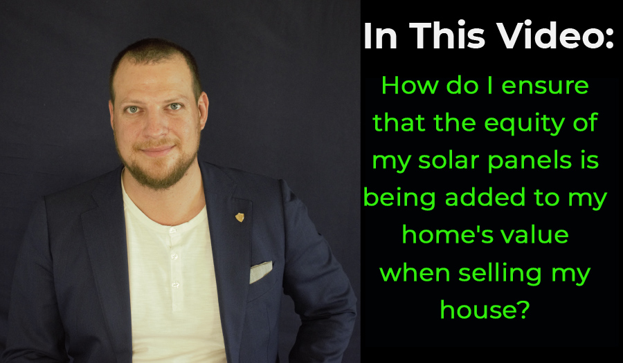 How do I ensure that the equity of my solar panels is being added to my home's value when selling my house?